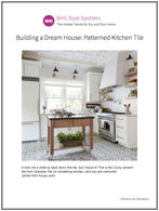 Building a Dream House: Patterned Kitchen Tile